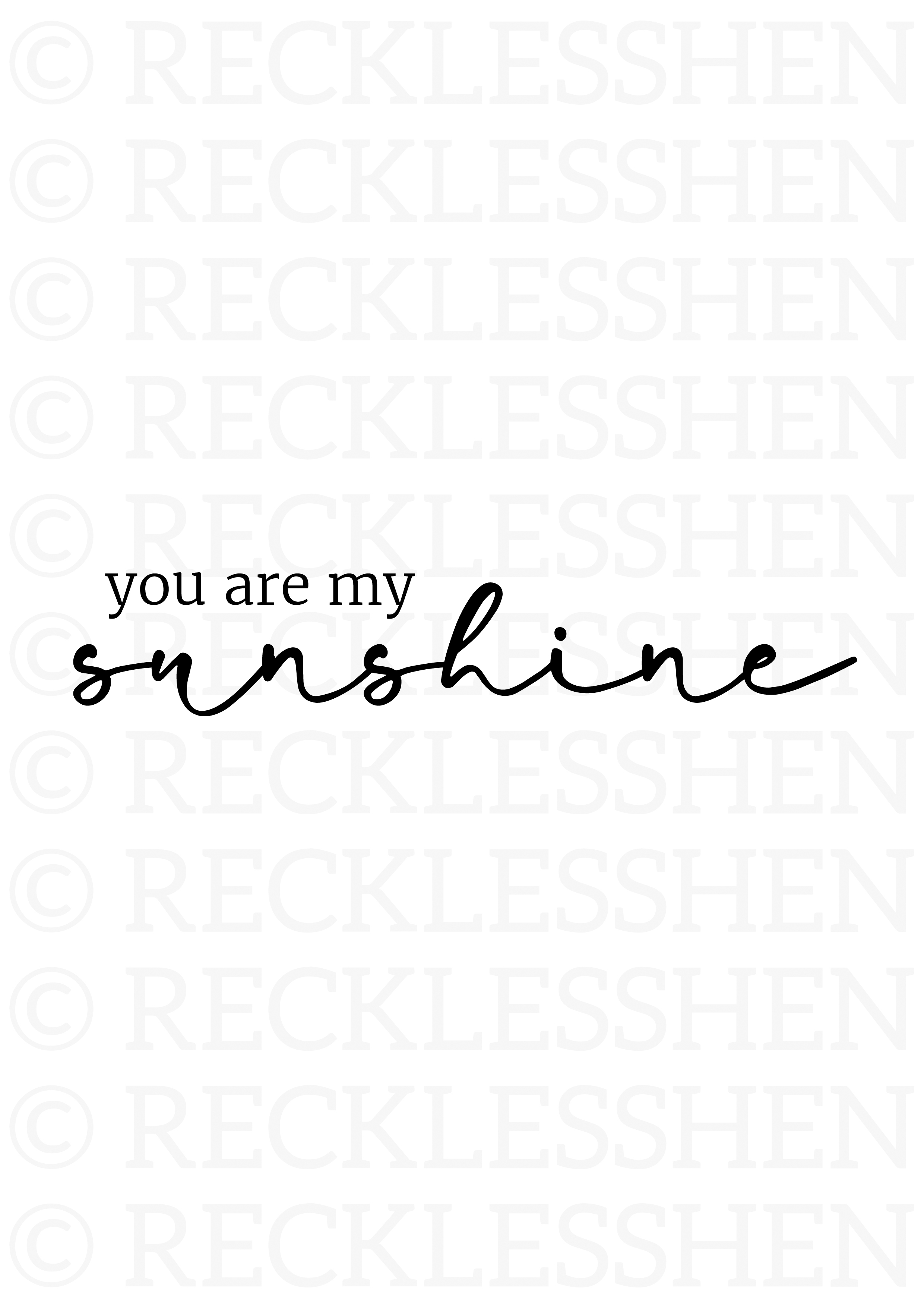 You Are My Sunshine A4 Print Recklesshen